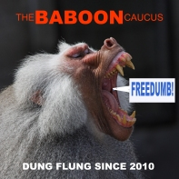 The Baboon Caucus: They always have a case of the red ass.