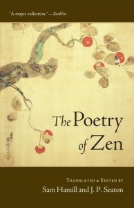 """The Poetry of Zen,"" compiled by J.P. Seaton and Sam Hamill."