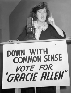 Gracie Allen ran strictly for laughs, as opposed to Donald Trump, who doesn't seem to realize that he's comical. Photo by CBS via Getty Images